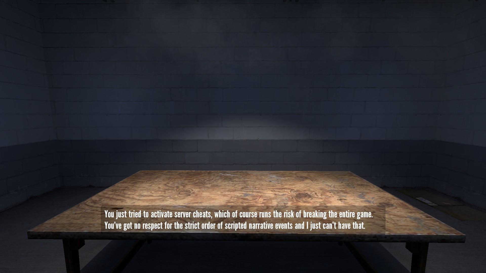 PC ゲーマーおなじみの sv_cheats 1 を入力すると、懲罰部屋へ飛ばされます